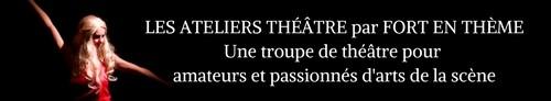 Ateliers Théâtre - Fort en Thème