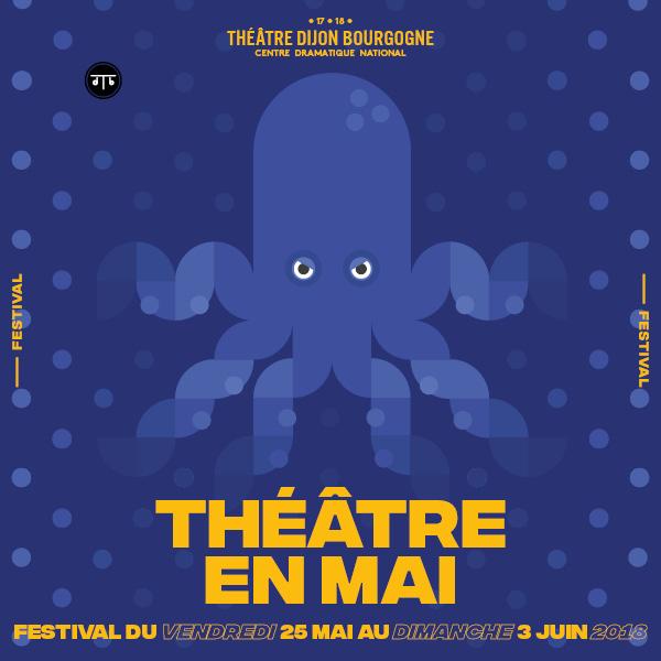 Théâtre en mai, du 25 mai au 3 juin 2108 au Théâtre Dijon Bourgogne