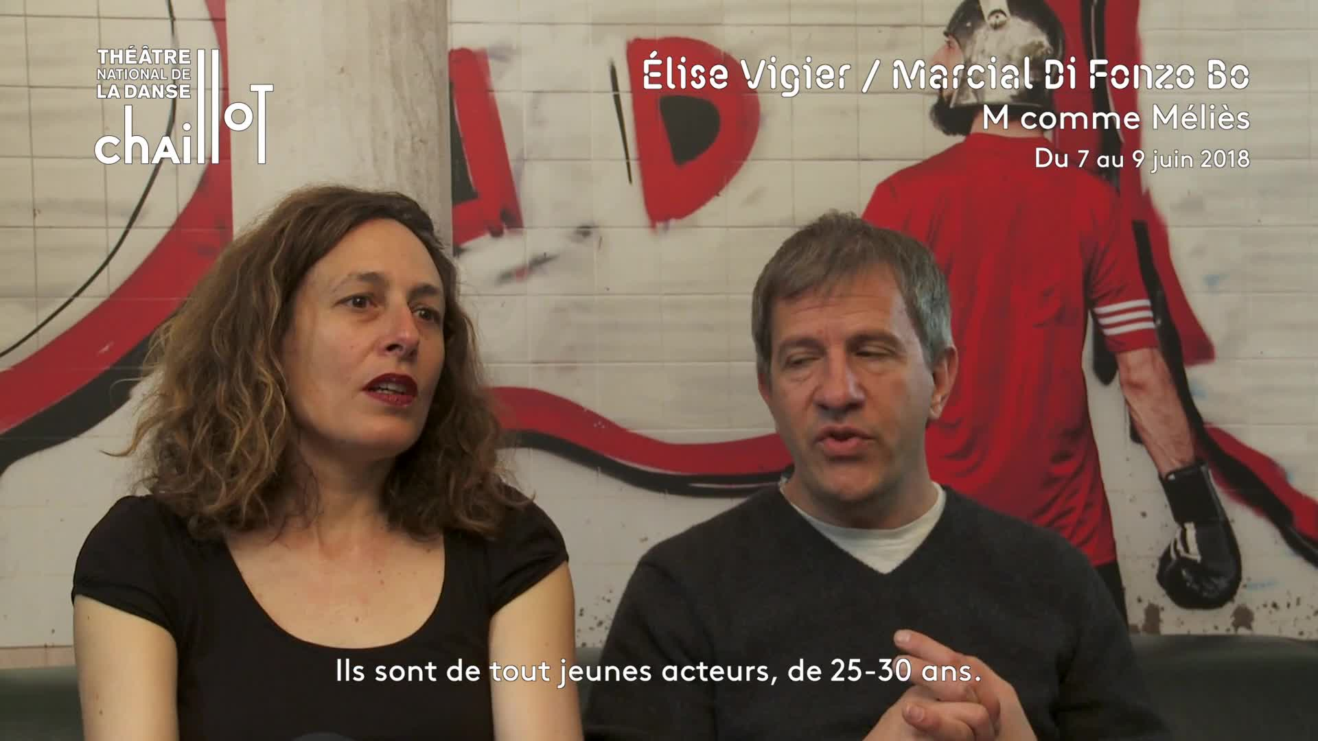 """Vidéo """"M, comme Méliès"""" - Entretien avec Elise Vigier & Marcial Di Fonzo Bo (2/2)"""