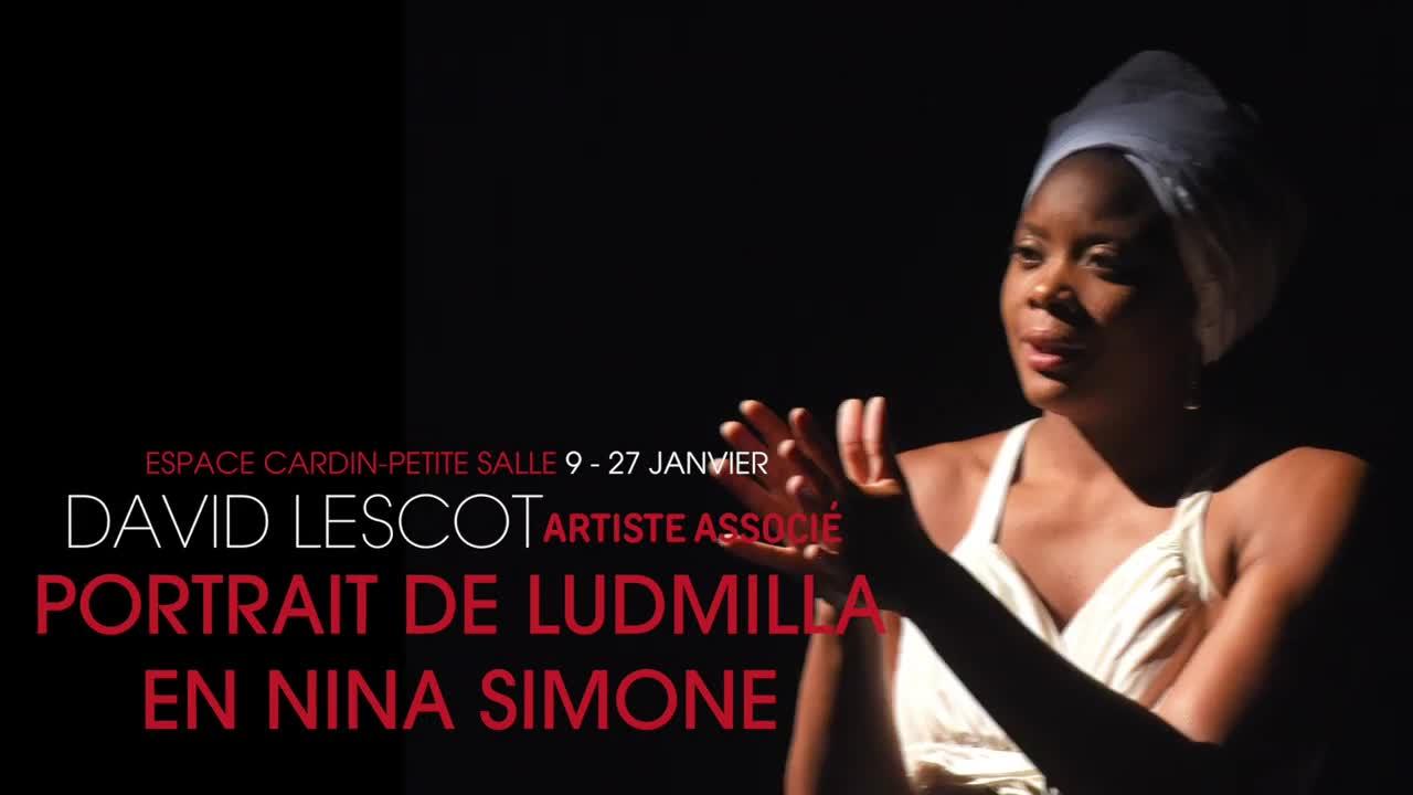 "Vidéo ""Portrait de Ludmilla en Nina Simone"" - Ludmilla Dabo/David Lescot, présentation"