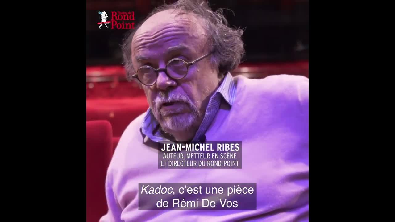 """Vidéo """"Kadoc"""", Rémi de Vos,  présentation par Jean-Michel Ribes"""