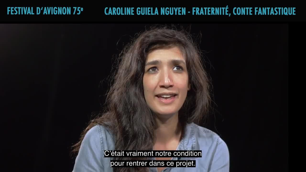 """Vidéo Caroline Guiela Nguyen présente """"Fraternité - Conte fantastique"""""""