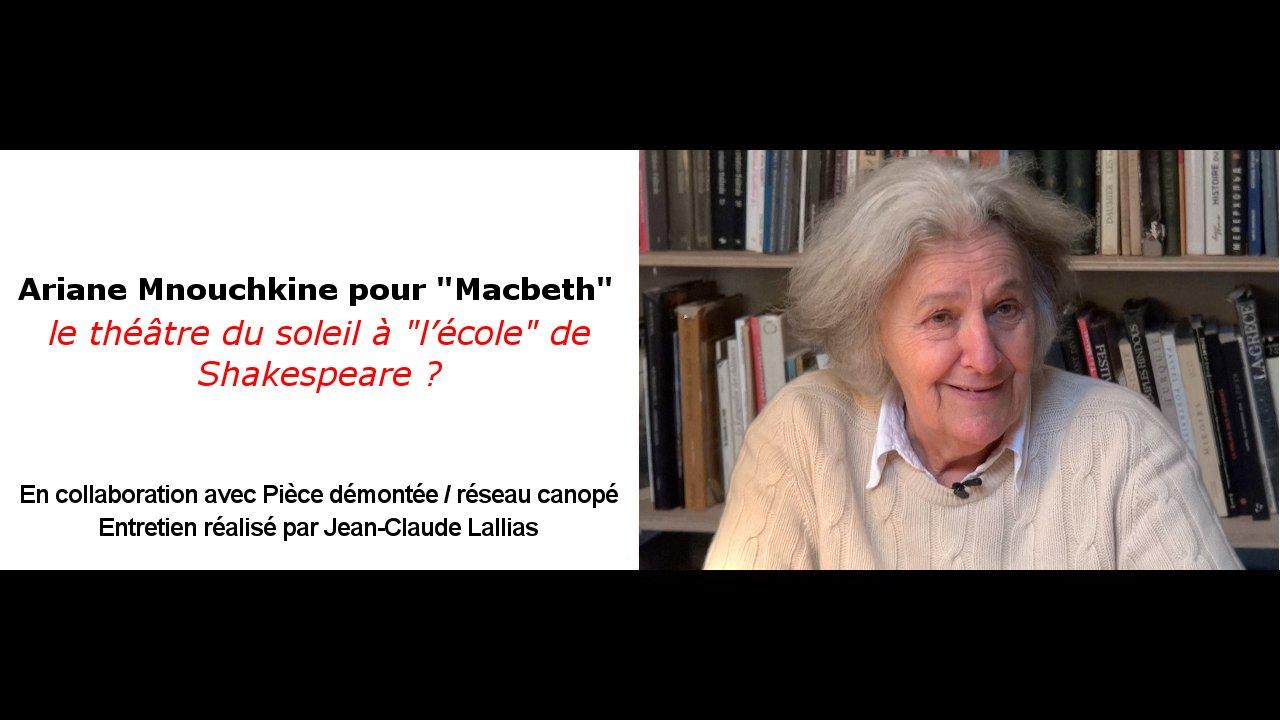 """Vidéo A. Mnouchkine pour """"Macbeth"""", le théâtre du soleil à """"l'école"""" de Shakespeare?"""