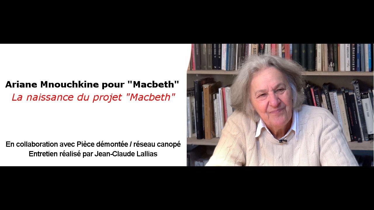 """Vidéo A. Mnouchkine pour """"Macbeth"""", la naissance du projet """"Macbeth"""""""