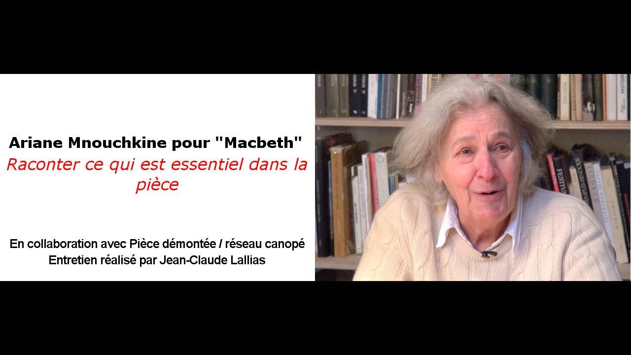 """Vidéo A. Mnouchkine pour """"Macbeth"""", raconter ce qui est essentiel dans la pièce"""