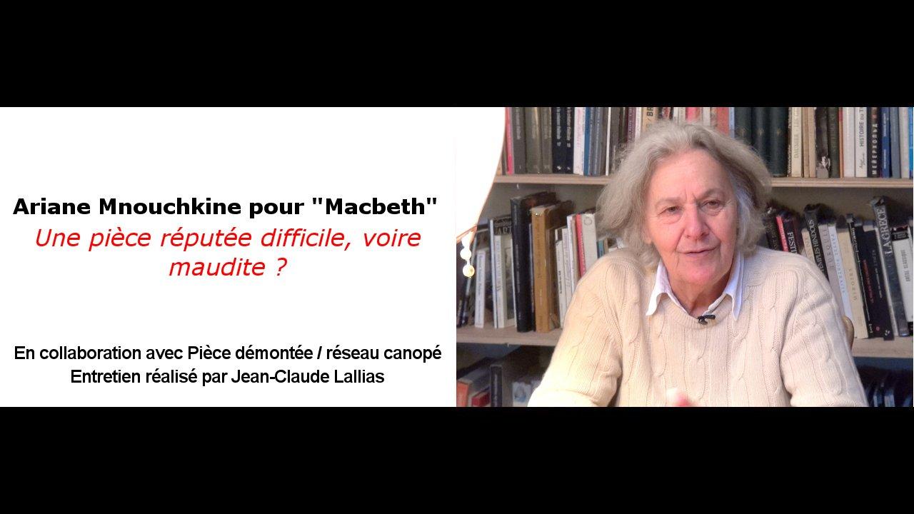 """Vidéo A. Mnouchkine pour """"Macbeth"""", une pièce réputée difficile, voire maudite ?"""