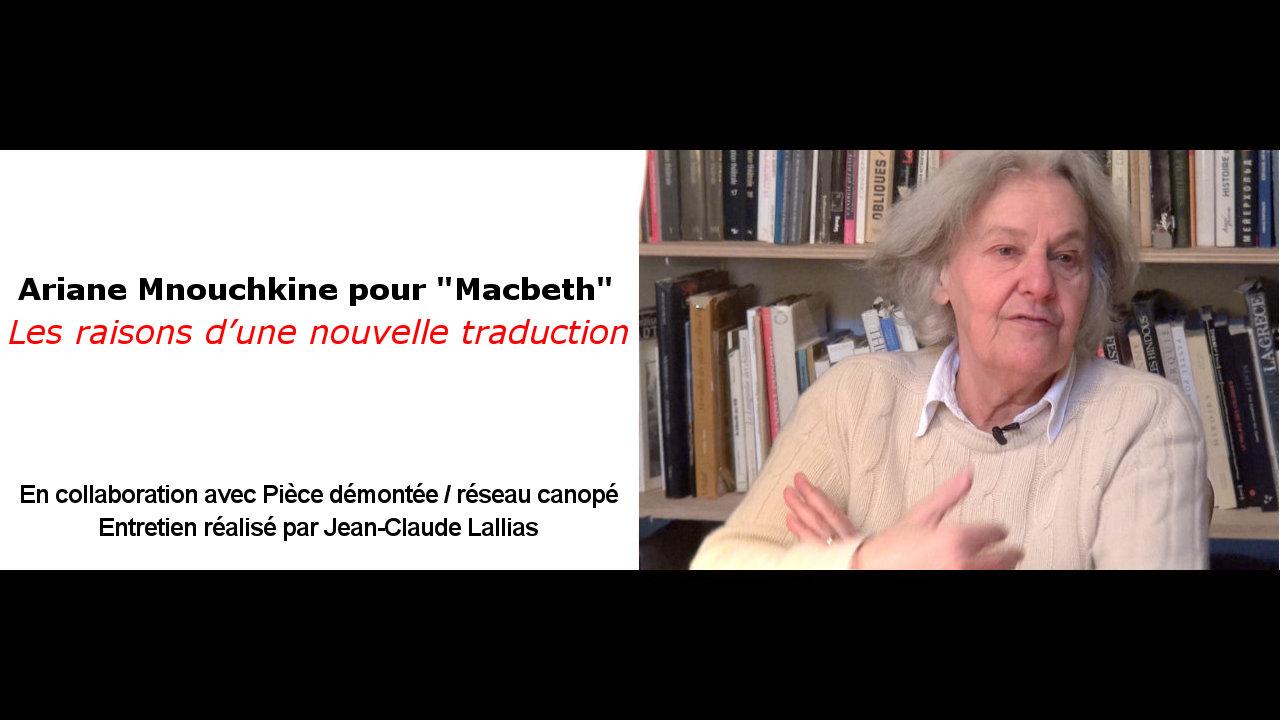 """Vidéo A. Mnouchkine pour """"Macbeth"""", les raisons d'une nouvelle traduction"""