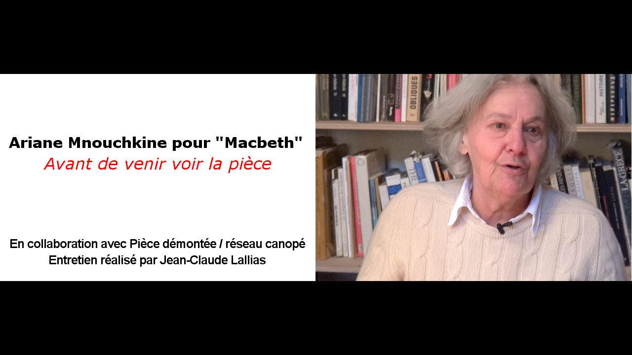 """Vidéo A. Mnouchkine pour """"Macbeth"""", avant de venir voir la pièce"""