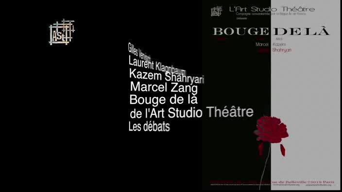 """Vidéo """"Bouge de là"""" m.e.s. Kazem Shahryari - Débat-rencontre"""
