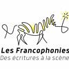 Les Francophonies - Des écritures à la scène