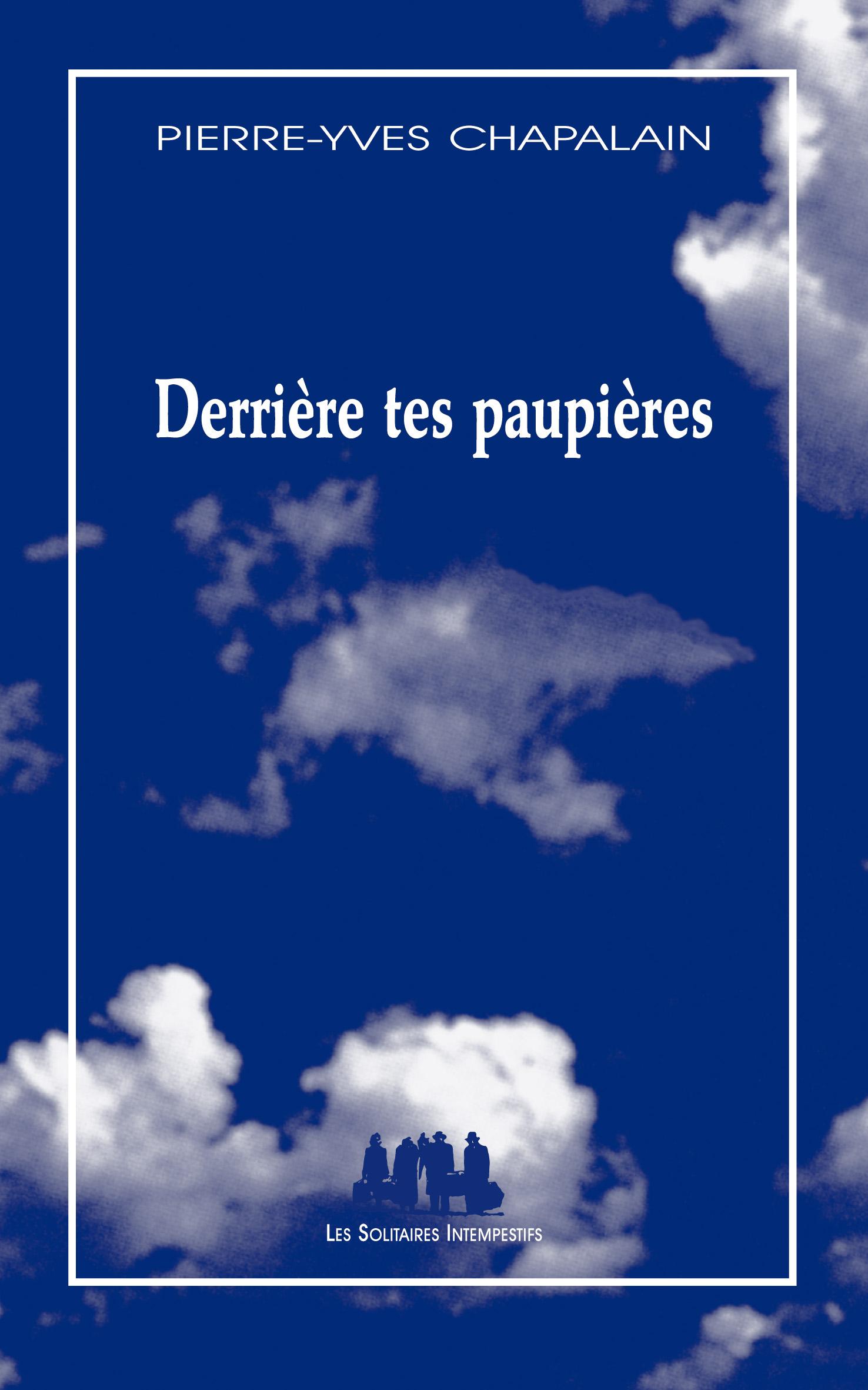 Derrière tes paupières - Pierre-Yves Chapalain - theatre-contemporain.net