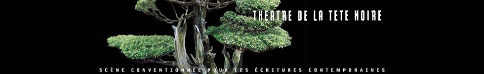 Théâtre de la Tête Noire