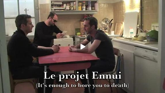 """Vidéo """"Le projet Ennui"""", bande-annonce (2/2)"""