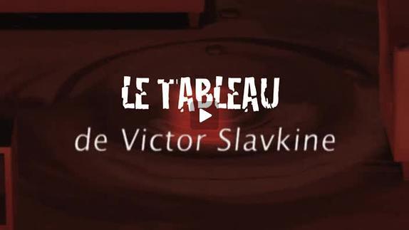 """Vidéo """"Le Tableau"""" de V. Slavkine, m.e.s. Y. Dacosta, bande annonce 2012"""