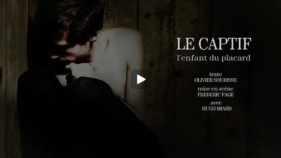 """Vidéo """"Le Captif"""" d'Olivier Sourisse m.e.s. Frédéric Fage - Bande-annonce"""