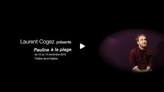 """Vidéo """"Pauline à la plage"""" - Présentation par Laurent Cogez"""