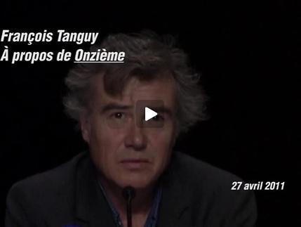 """Vidéo """"Onzième"""", présentation par François Tanguy"""