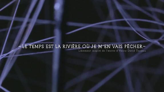 """Vidéo """"Le temps est la rivière où je m'en vais pêcher"""" - David Gauchard - Teaser"""