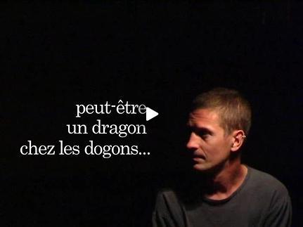 """Vidéo """"Peut-être un dragon chez les Dogons..."""" - Extraits"""