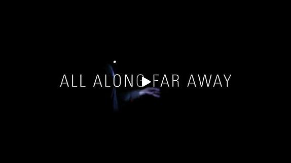 "Vidéo ""All Along Far Away"", extrait"