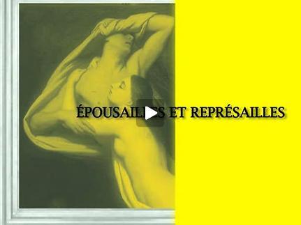 """Vidéo """"Epousailles et représailles """", présentation par Séverine Chavrier"""