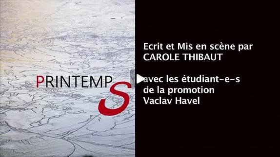"Vidéo ""PrintempS"", m.e.s. Carole Thibaut - ENSATT"