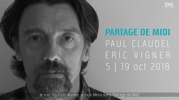 """Vidéo Claudel, """"Partage de Midi"""",  Stanislas Nordey interprète Mesa"""