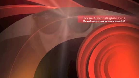 Vidéo Focus Auteur E.A.T : Virginie Paoli