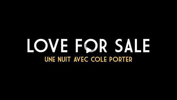 """Vidéo """"Love for sale - Une nuit avec Cole Porter"""", présentation"""