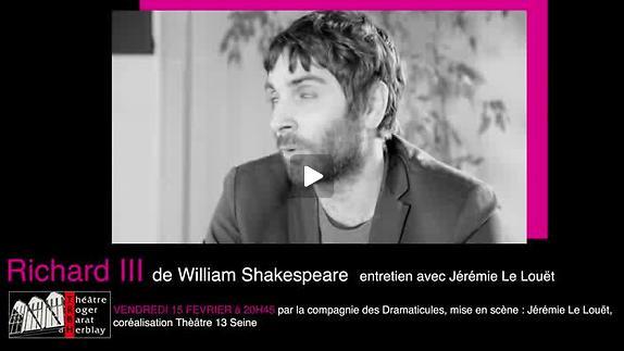 """Vidéo """"Richard III"""", entretien avec Jérémie Le Louët"""