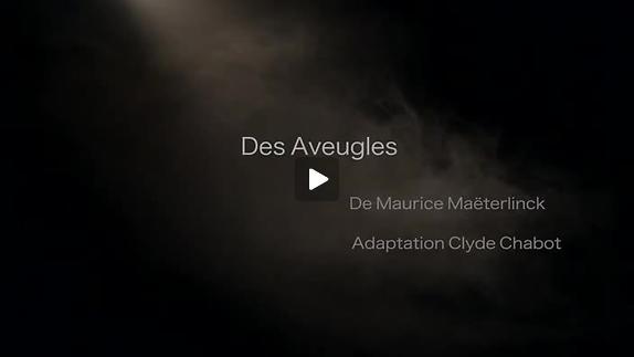 "Vidéo ""Des Aveugles"", m.e.s. Clyde Chabot - Teaser"