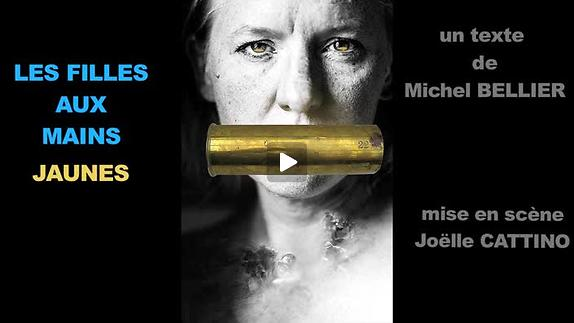 """Vidéo """"Les Filles aux mains jaunes"""", m.e.s. Joëlle Cattino - Teaser"""