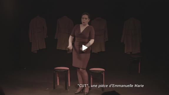 """Vidéo """"Cut"""" de Emmanuelle Marie, m.e.s. Dominique Fataccioli - Teaser"""