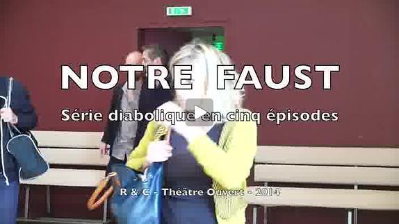 """Vidéo """"Notre Faust"""" - Etape de travail #2"""