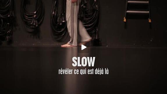 """Vidéo """"Slow - révéler ce qui est déjà là"""" - Reportage"""