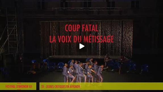 """Vidéo Jeunes critiques en Avignon : """"Coup fatal"""""""