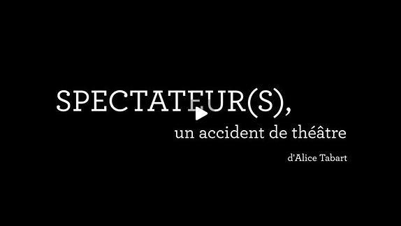 """Vidéo """"Spectateur(s), un accident de théâtre"""" - Bande annonce"""