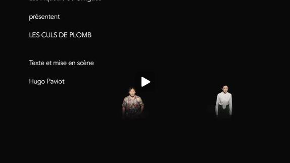 """Vidéo """"Les Culs de Pomb"""", de et mis en scène par Hugo Paviot - Teaser"""
