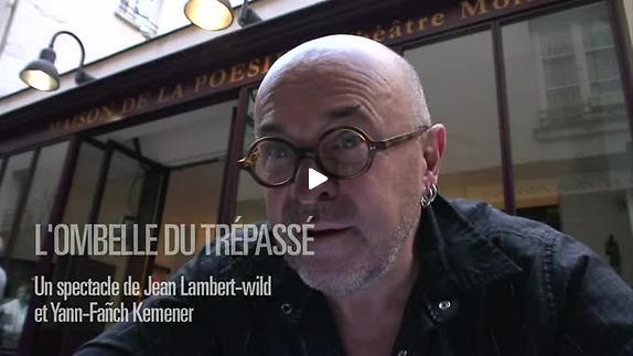 """Vidéo """"L'Ombelle du trépassé"""", m.e.s. J. Lambert-wild, extraits et entretiens"""