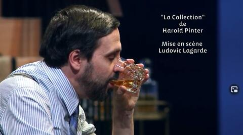 """La Collection"", Harold Pinter, Ludovic Lagarde (captation intégrale)"