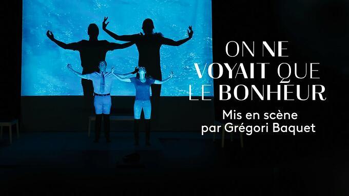 """""""On ne voyait que le bonheur"""" - Grégori Baquet (Captation intégrale)"""