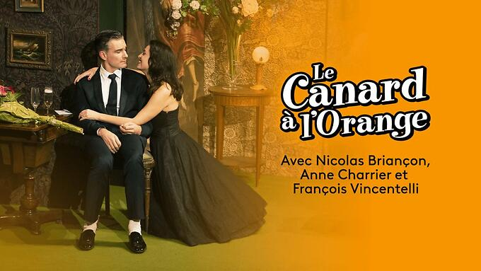 """Le canard à l'orange"" - Marc-Gilbert Sauvajon/Nicolas Briançon (Captation intégrale)"