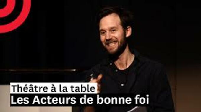 """Théâtre à la table : """"Les Acteurs de bonne foi"""" - Marivaux/Christian Hecq (Comédie-Française)"""