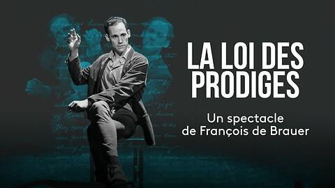 """""""La Loi des prodiges"""" - François De Brauer (Captation intégrale)"""
