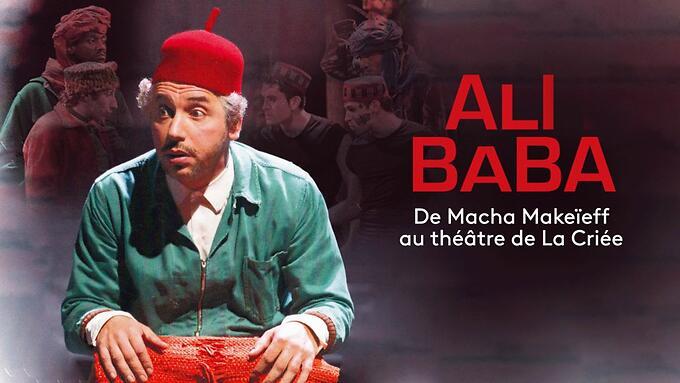 """""""Ali Baba"""" - Macha Makeïeff (Captation intégrale au Théâtre de la Criée)"""