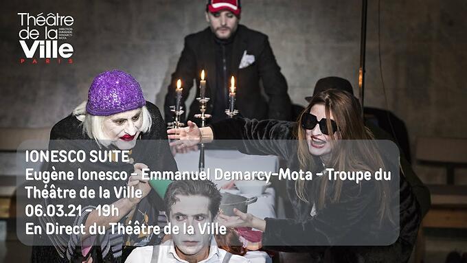 """""""Ionesco suite"""" -  Emmanuel Demarcy-Mota (En direct le 12/03 à 14h et 21h)"""