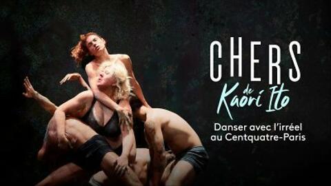 """""""Chers"""" - Chorégraphie de Kaori Ito (Captation intégrale)"""