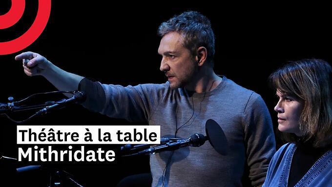 """Théâtre à la table : """"Mithridate"""" - Racine/Blandine Masson/Éric Ruf (Comédie-Française)"""