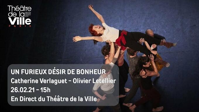 """""""Un furieux désir de bonheur"""" - C. Verlaguet/O. Letellier (En direct les 26 et 27/02 à 15h)"""