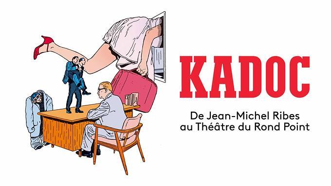 """""""Kadoc"""" - Rémi De Vos/Jean-Michel Ribes (Captation intégrale)"""